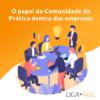 O papel da Comunidade de Prática dentro das empresas
