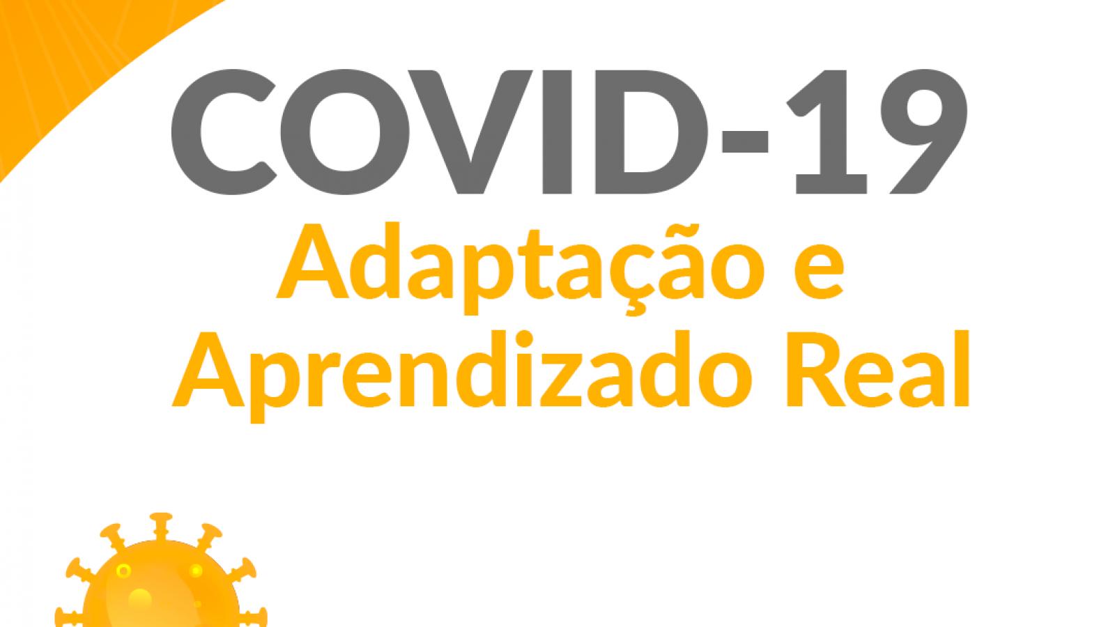 COVID-19 | Adaptação e Aprendizado-Real